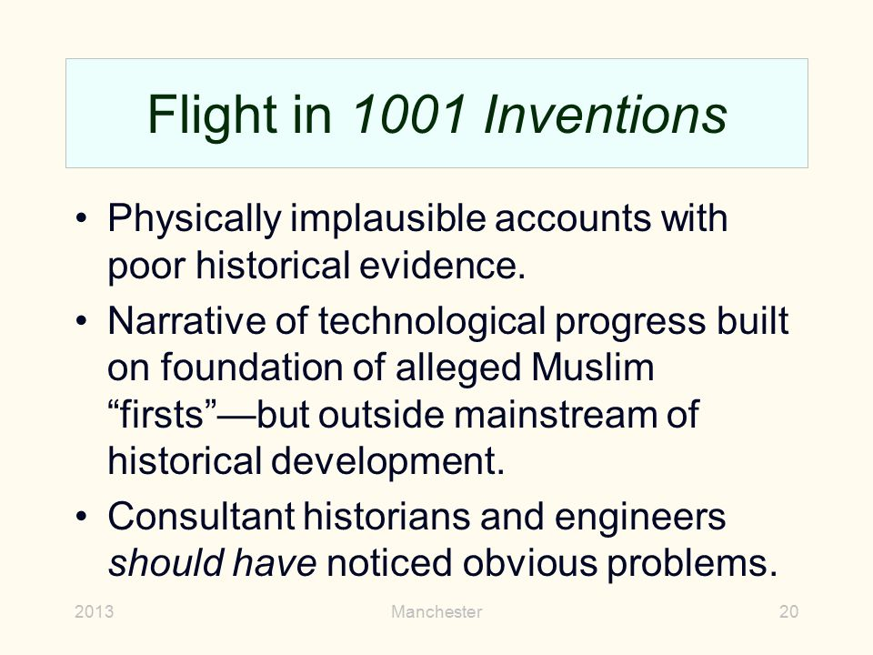 Flight in 1001 Inventions Physically implausible accounts with poor historical evidence.