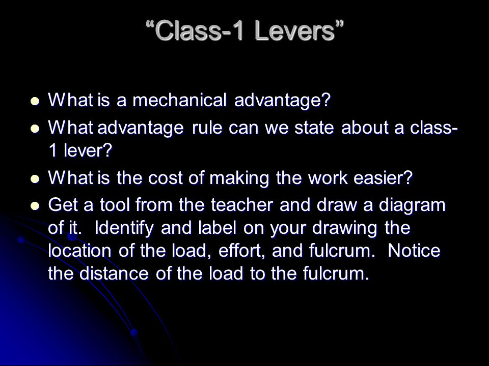 Class-1 Levers What is a mechanical advantage