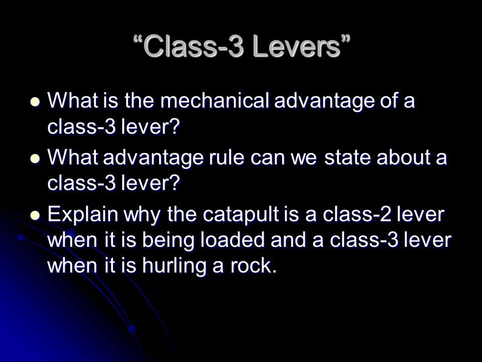 Class-3 Levers What is the mechanical advantage of a class-3 lever