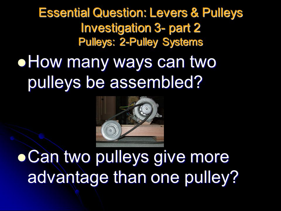 How many ways can two pulleys be assembled