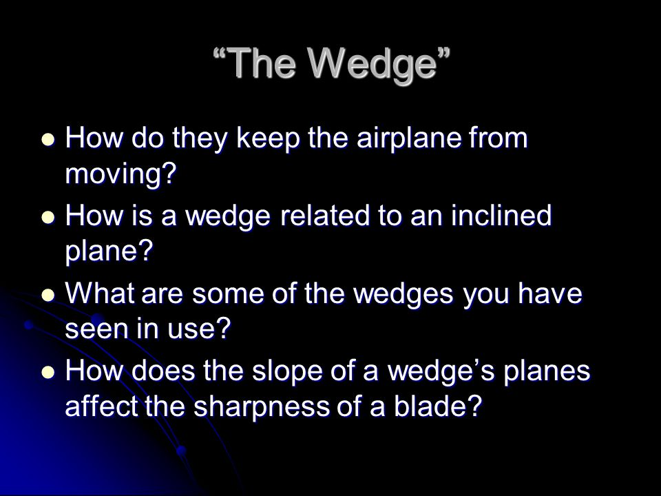 The Wedge How do they keep the airplane from moving