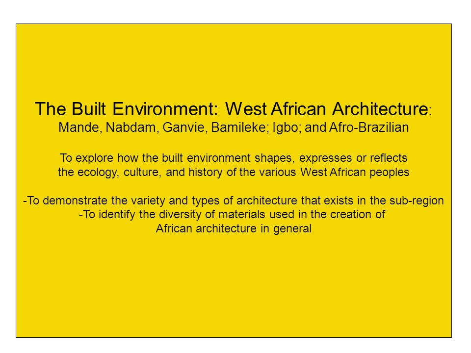 The Built Environment: West African Architecture: