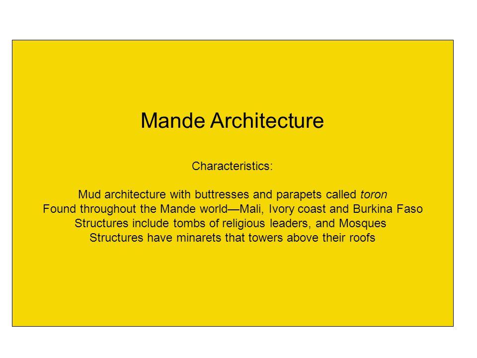 Mande Architecture Characteristics: