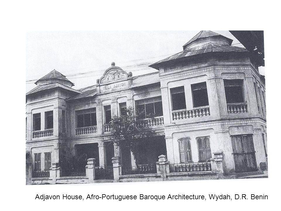 Adjavon House, Afro-Portuguese Baroque Architecture, Wydah, D.R. Benin