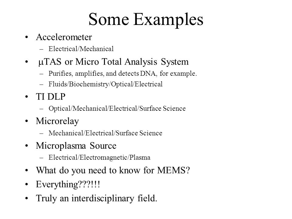 Some Examples Accelerometer mTAS or Micro Total Analysis System TI DLP