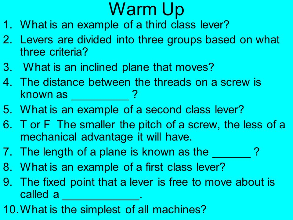 Warm Up What is an example of a third class lever