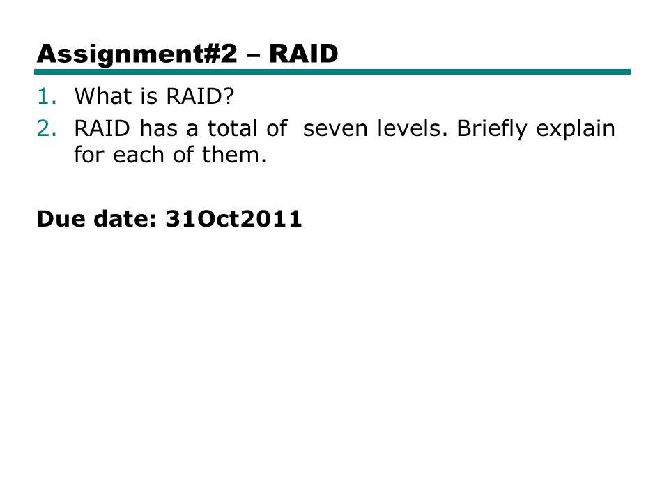 Assignment#2 – RAID What is RAID