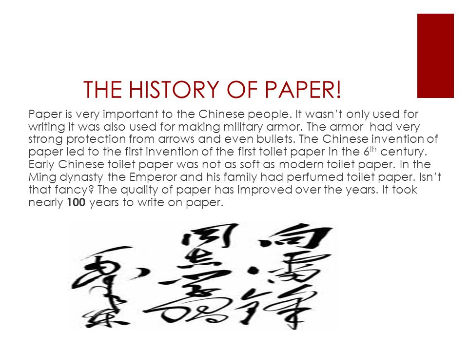 THE HISTORY OF PAPER!