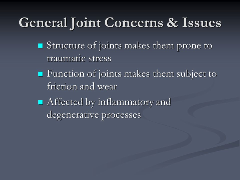 General Joint Concerns & Issues