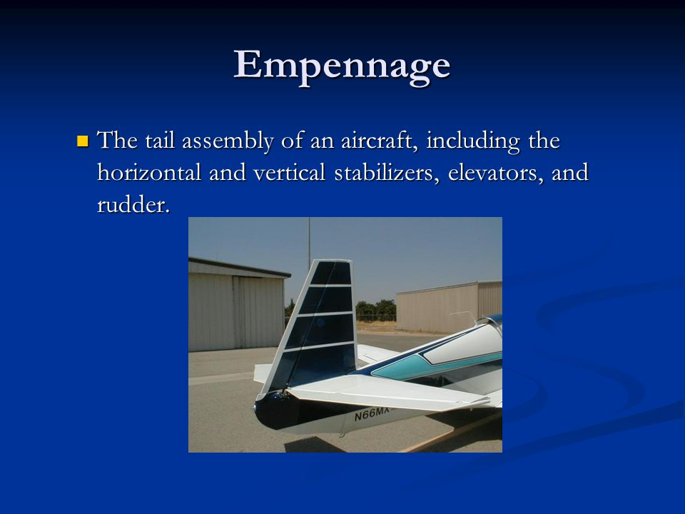 Empennage The tail assembly of an aircraft, including the horizontal and vertical stabilizers, elevators, and rudder.