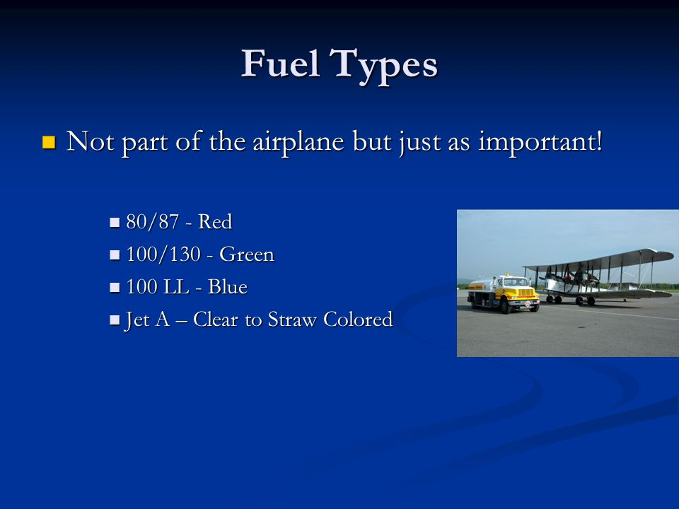Fuel Types Not part of the airplane but just as important! 80/87 - Red