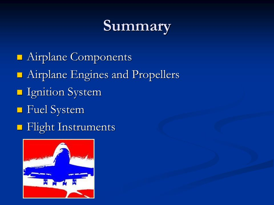 Summary Airplane Components Airplane Engines and Propellers