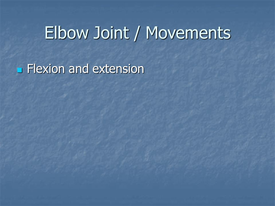 Elbow Joint / Movements