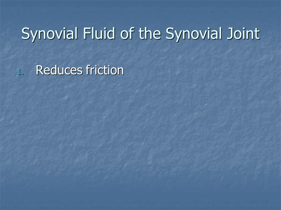 Synovial Fluid of the Synovial Joint