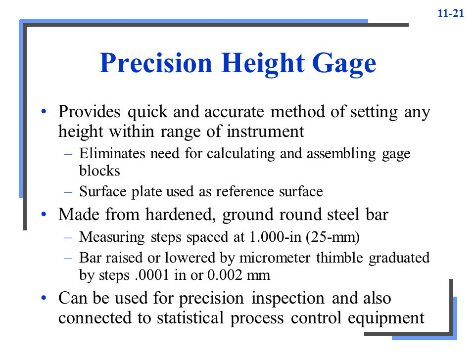 Precision Height Gage Provides quick and accurate method of setting any height within range of instrument.