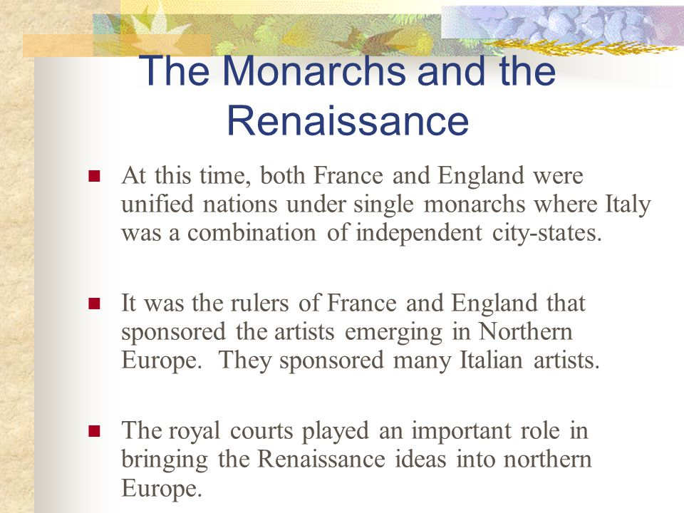 The Monarchs and the Renaissance