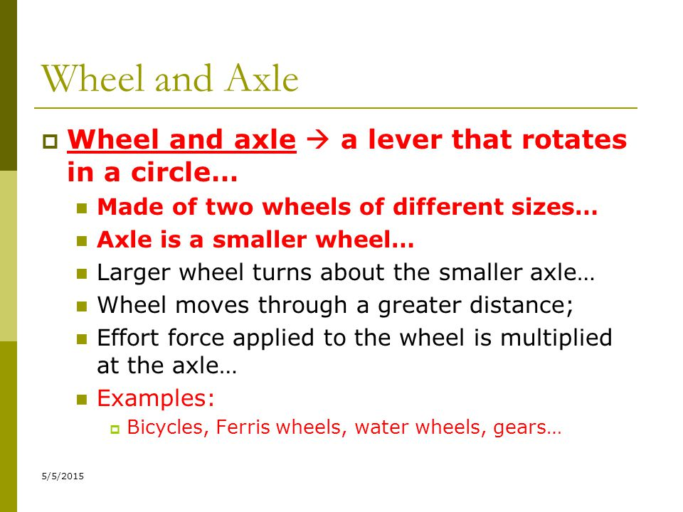 Wheel and Axle Wheel and axle  a lever that rotates in a circle…