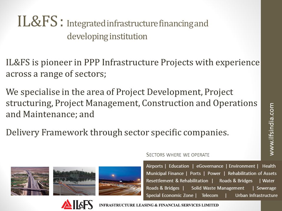 IL&FS : Integrated infrastructure financing and developing institution