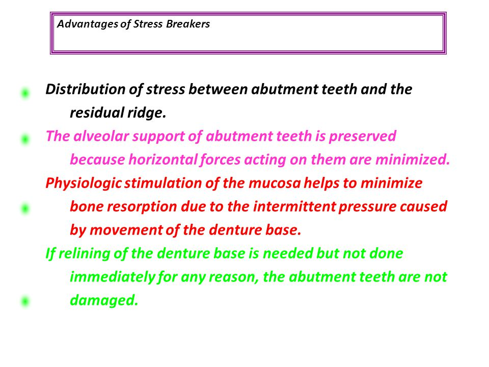 Distribution of stress between abutment teeth and the residual ridge.