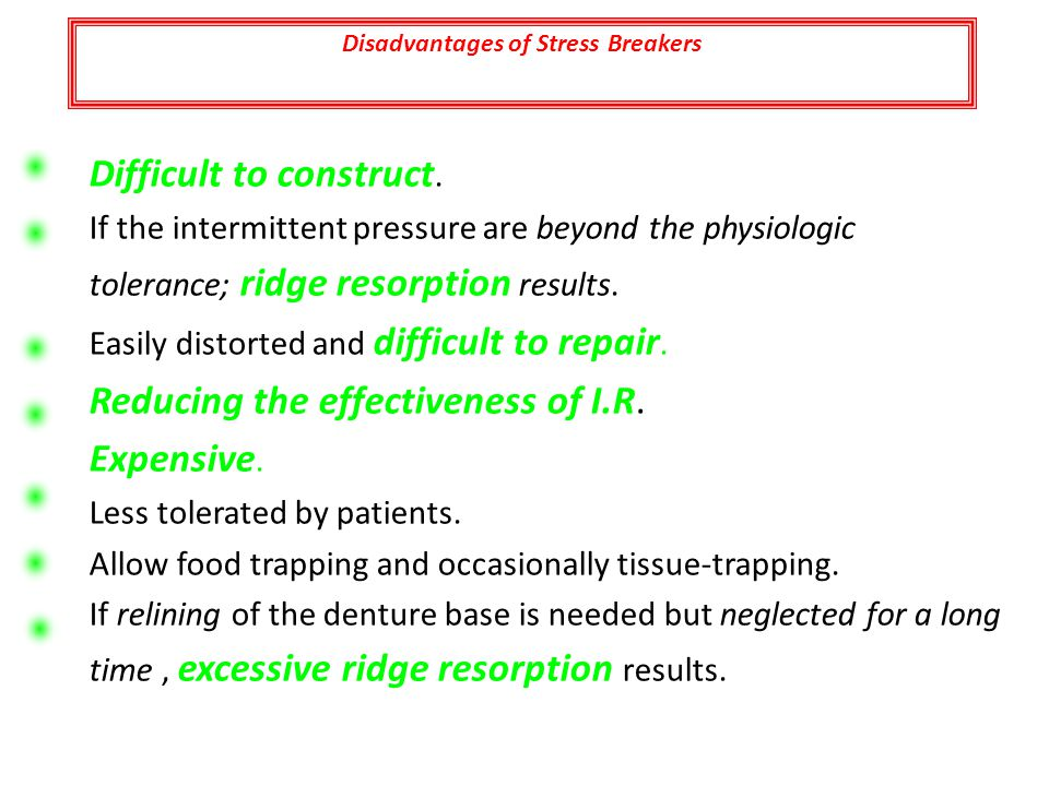 Disadvantages of Stress Breakers