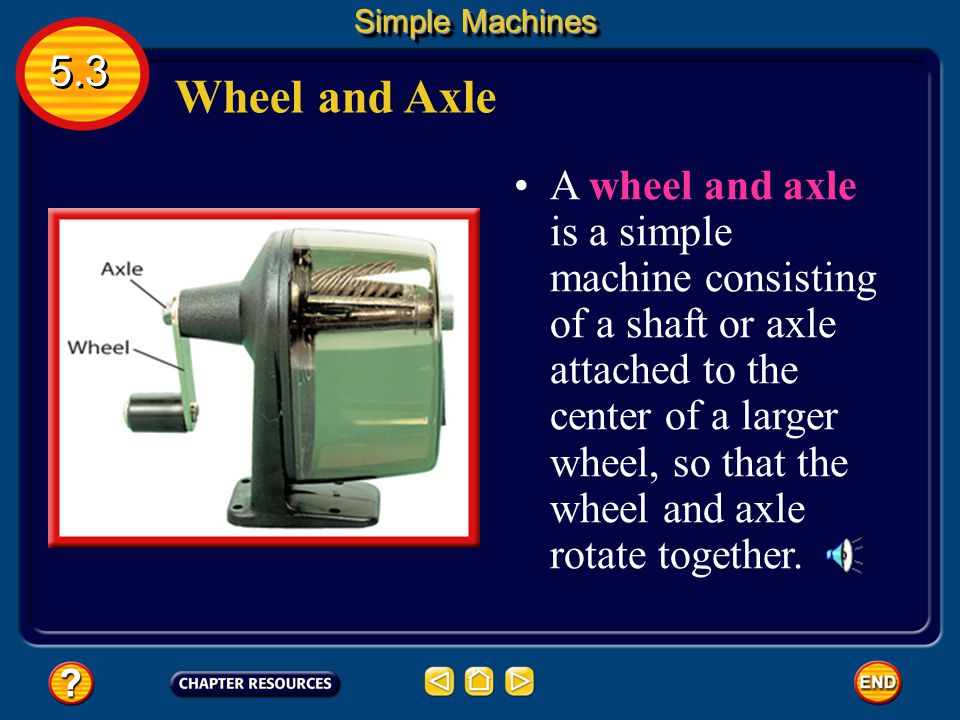 Simple Machines 5.3. Wheel and Axle.