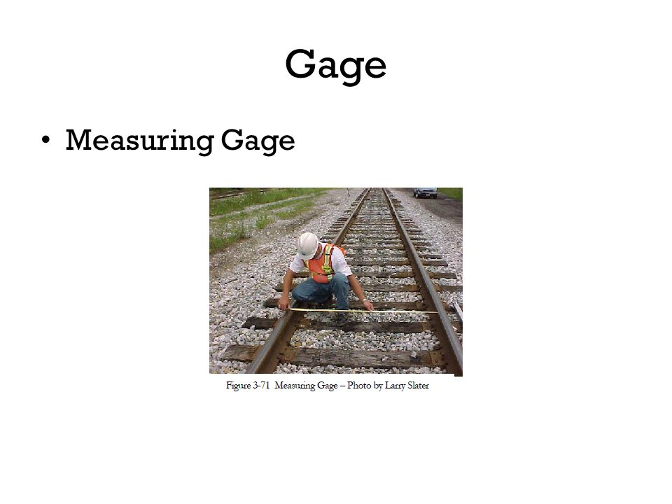 Gage Measuring Gage Measured 5/8 down from top of rail, 56-½ between