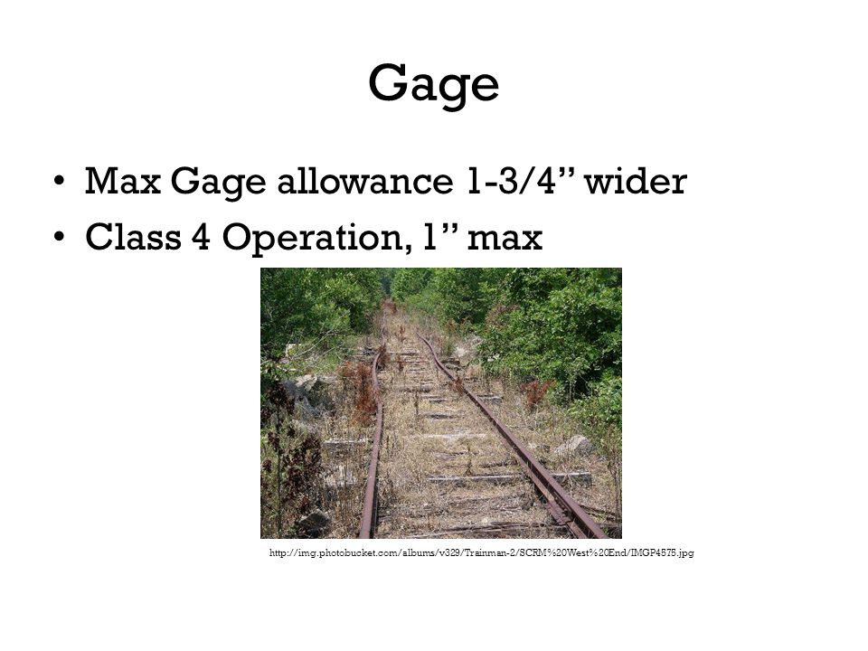 Gage Max Gage allowance 1-3/4 wider Class 4 Operation, 1 max