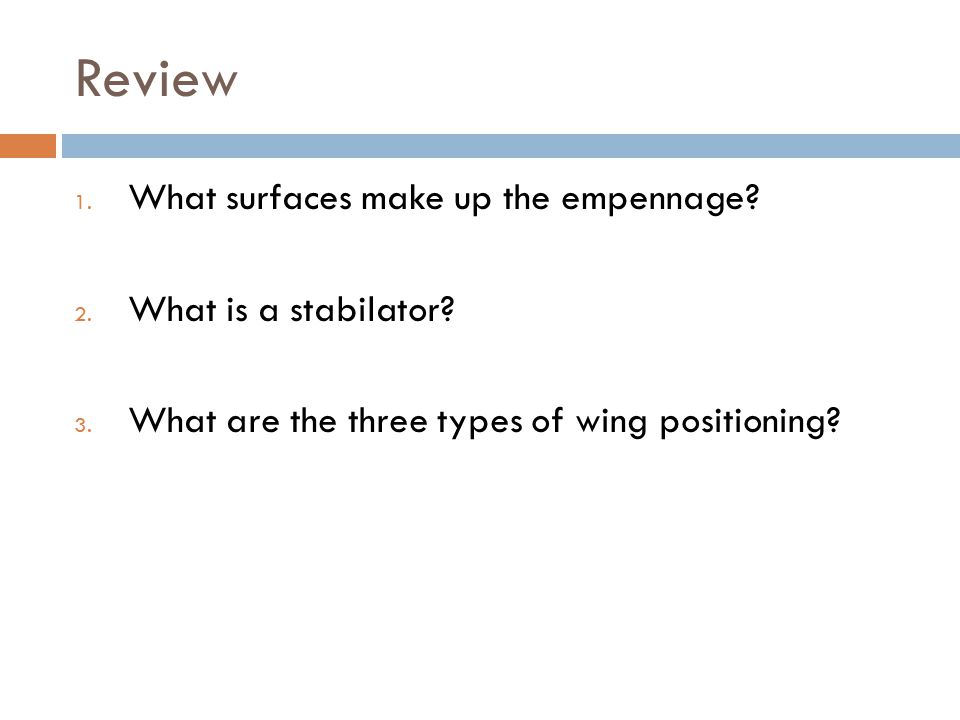 Review What surfaces make up the empennage What is a stabilator