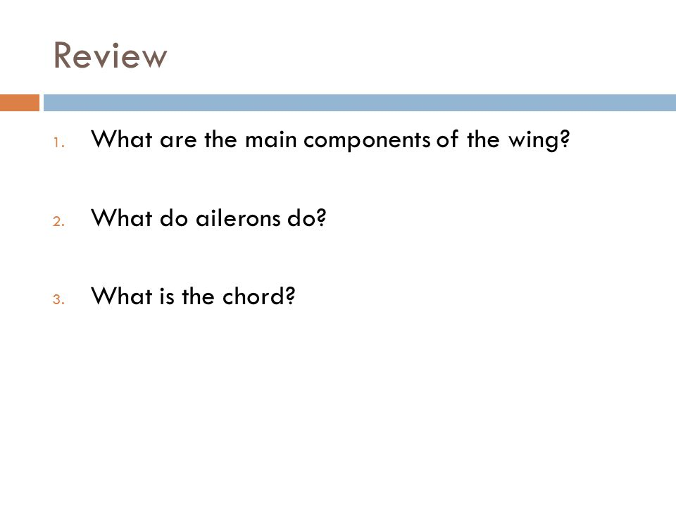 Review What are the main components of the wing What do ailerons do