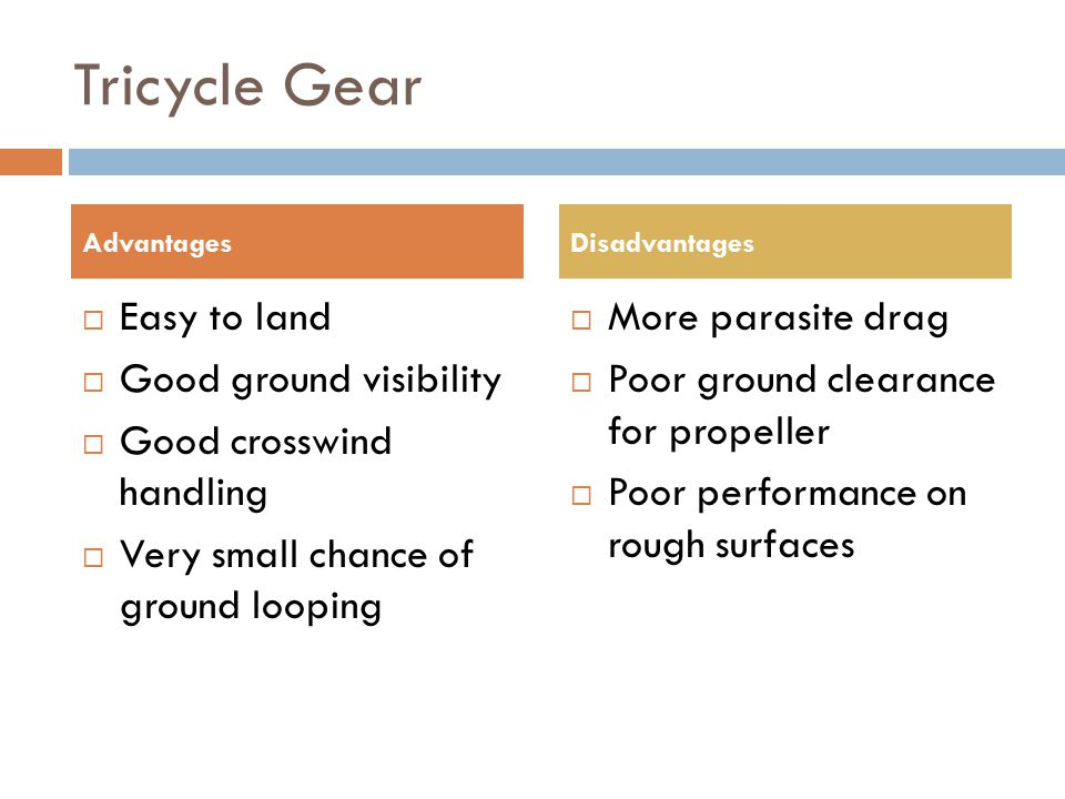 Tricycle Gear Easy to land Good ground visibility