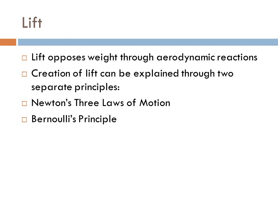 Lift Lift opposes weight through aerodynamic reactions