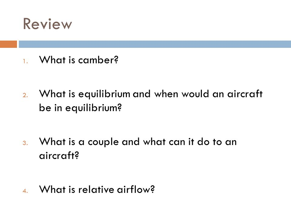 Review What is camber What is equilibrium and when would an aircraft be in equilibrium What is a couple and what can it do to an aircraft