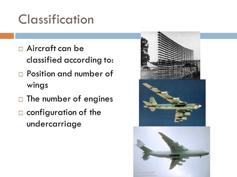 Classification Aircraft can be classified according to: