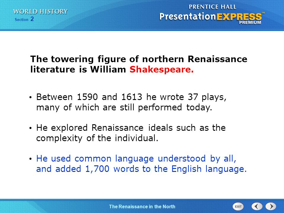 The towering figure of northern Renaissance literature is William Shakespeare.