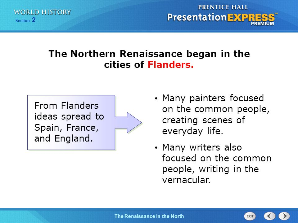 The Northern Renaissance began in the cities of Flanders.