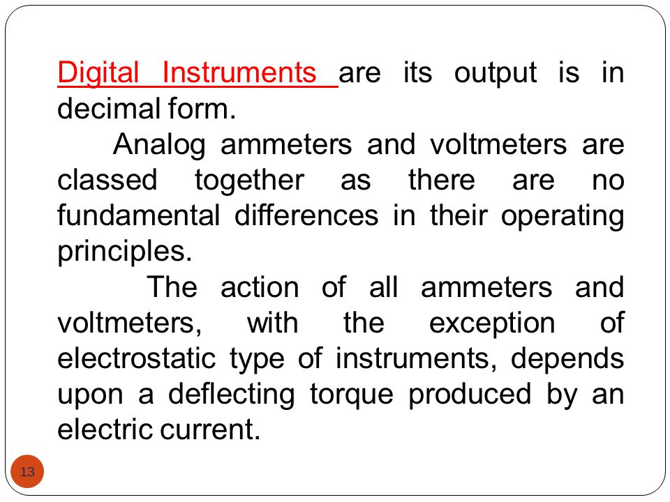 Digital Instruments are its output is in decimal form.