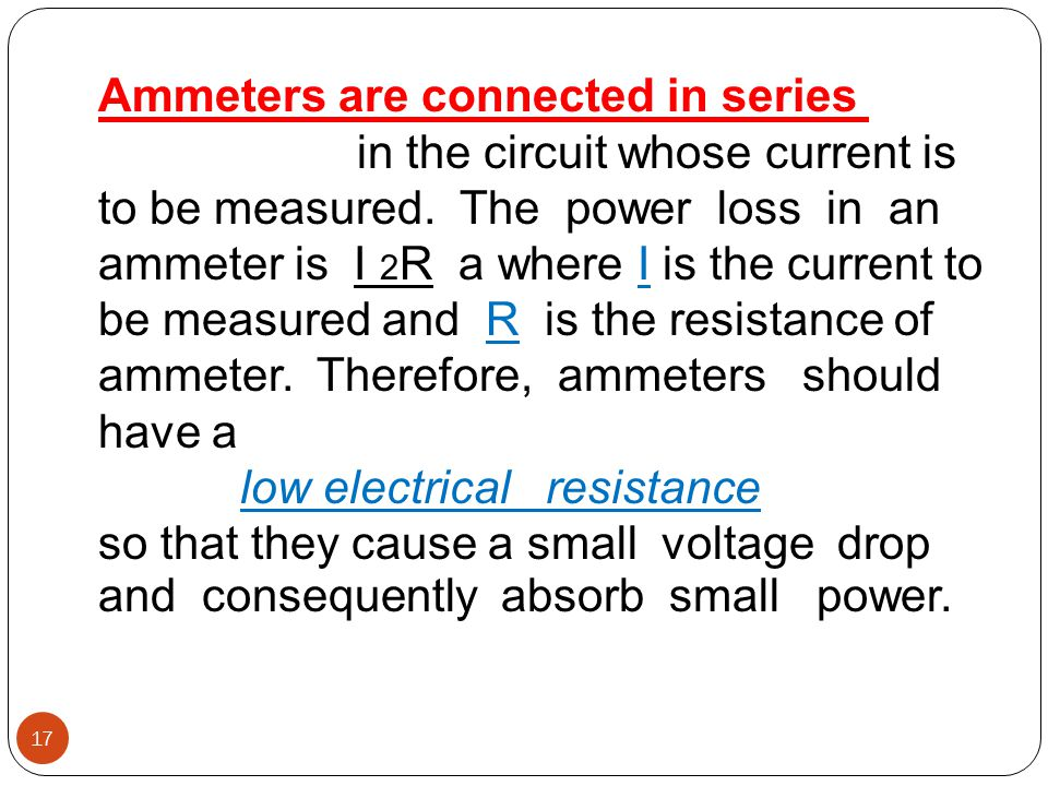 Ammeters are connected in series