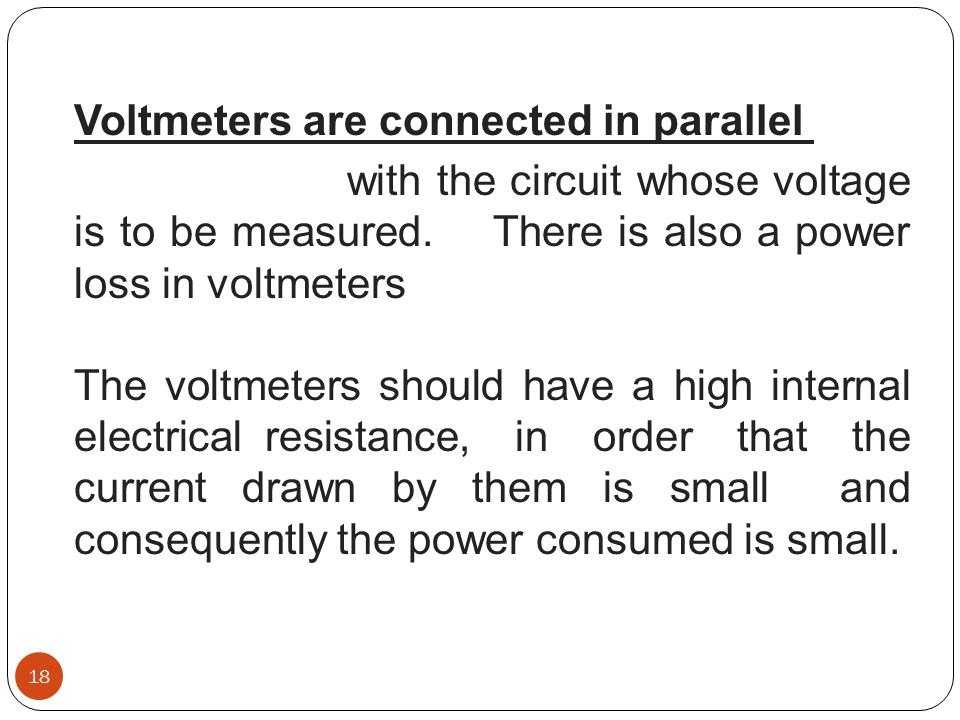 Voltmeters are connected in parallel