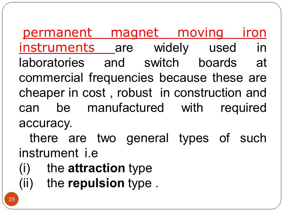 there are two general types of such instrument i.e the attraction type