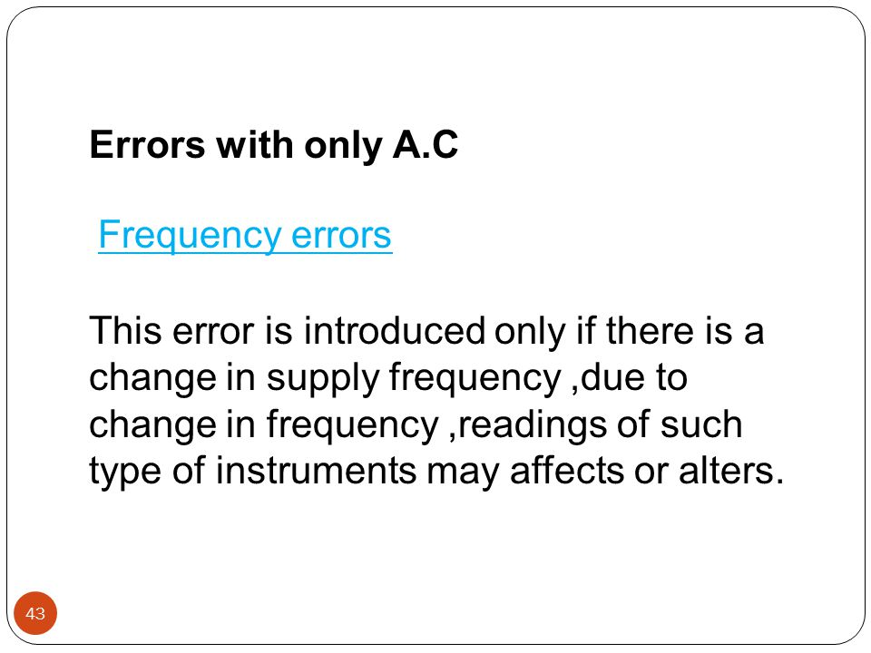 Errors with only A.C Frequency errors