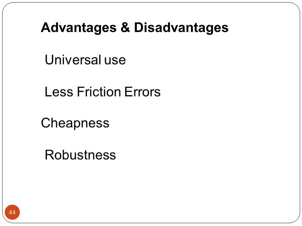 Advantages & Disadvantages Universal use