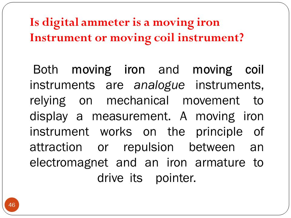 Is digital ammeter is a moving iron Instrument or moving coil instrument