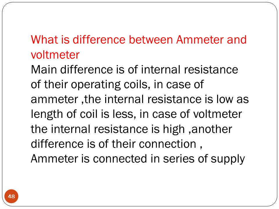 What is difference between Ammeter and voltmeter