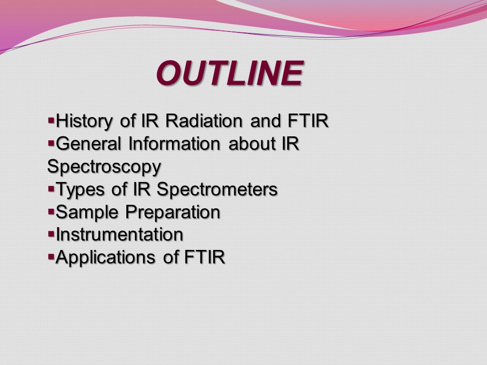 OUTLINE History of IR Radiation and FTIR