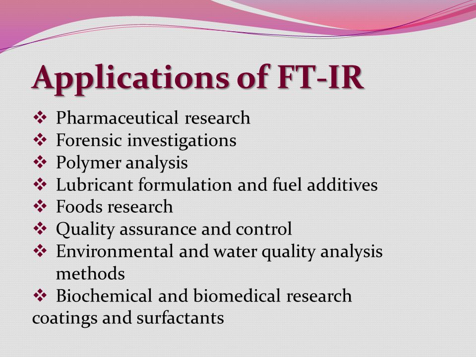 Applications of FT-IR Pharmaceutical research Forensic investigations