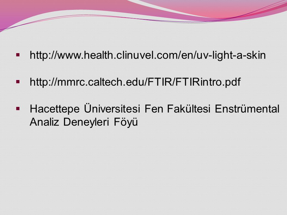 http://www.health.clinuvel.com/en/uv-light-a-skin http://mmrc.caltech.edu/FTIR/FTIRintro.pdf.