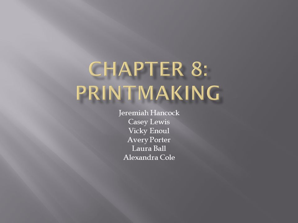 Chapter 8: Printmaking Jeremiah Hancock Casey Lewis Vicky Enoul