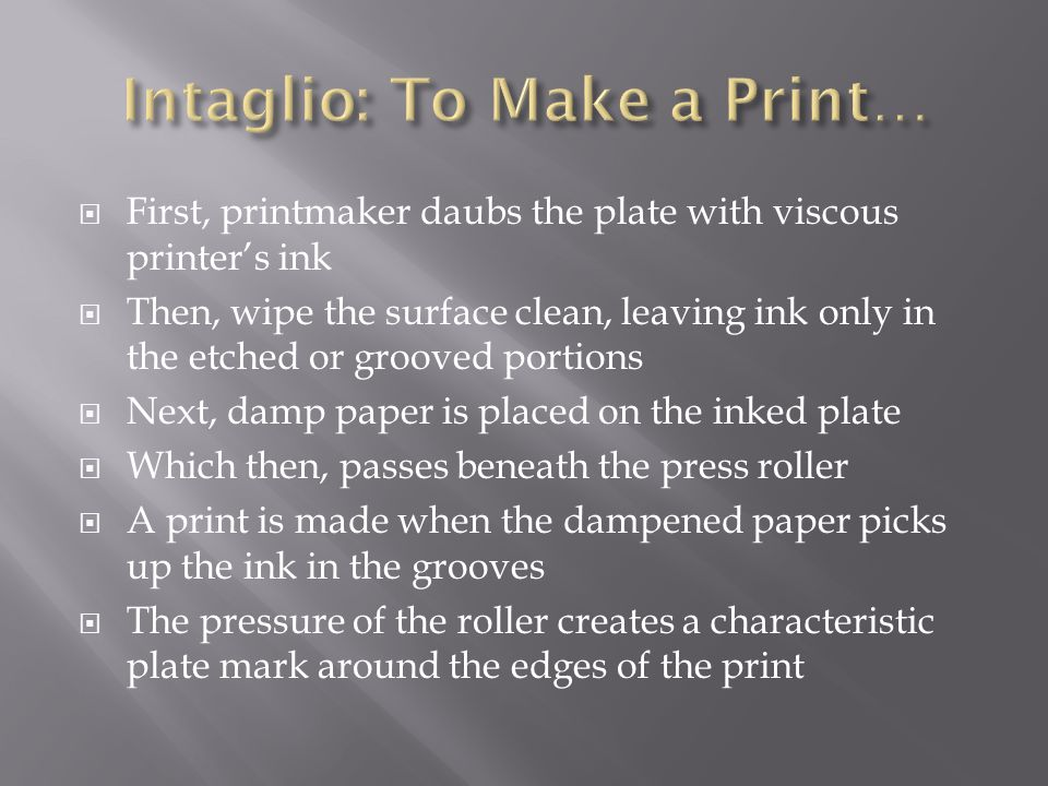 Intaglio: To Make a Print…
