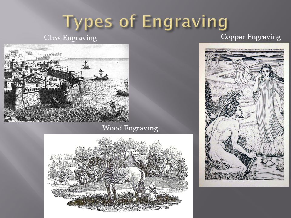 Types of Engraving Claw Engraving Copper Engraving Wood Engraving