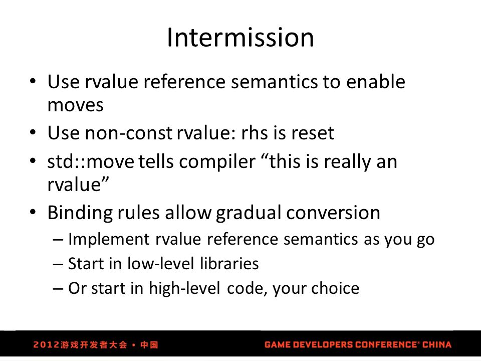 Intermission Use rvalue reference semantics to enable moves